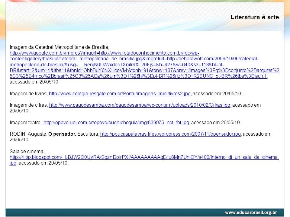 Literatura é arte Imagem da Catedral Metropolitana de Brasília, http://www.google.com.br/imgres?imgurl=http://www.rotadoconhecimento.com.br/rdc/wp- co