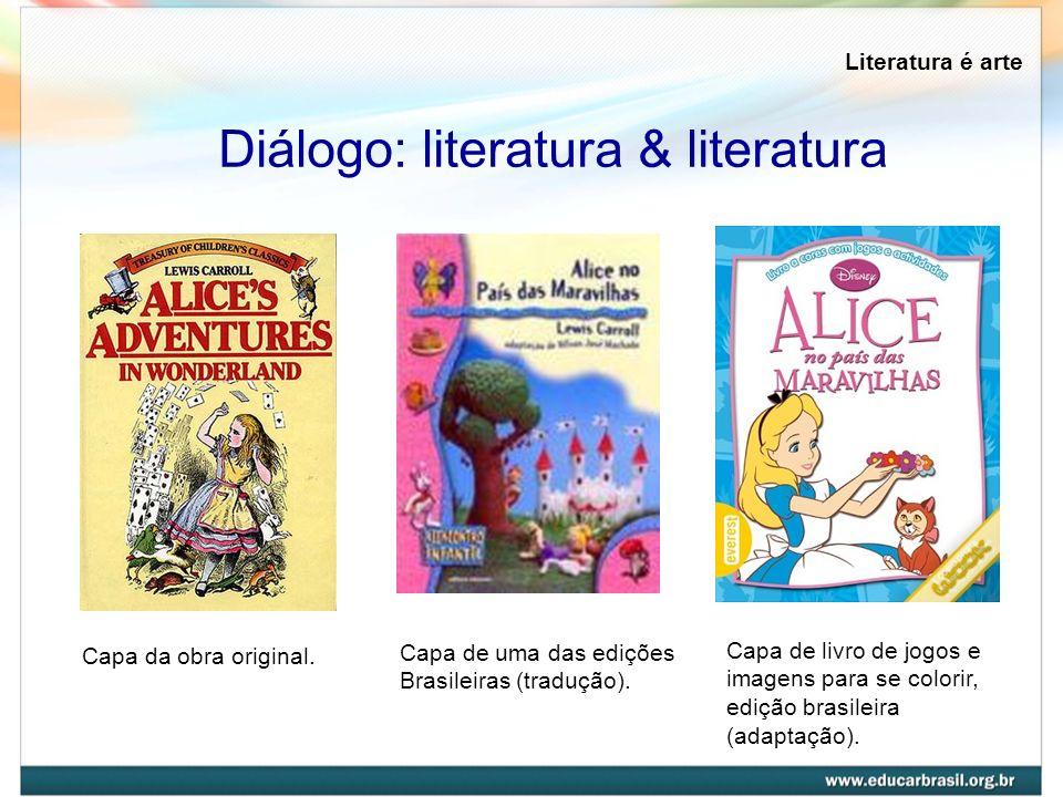 Literatura é arte Diálogo: literatura & literatura Capa da obra original. Capa de uma das edições Brasileiras (tradução). Capa de livro de jogos e ima