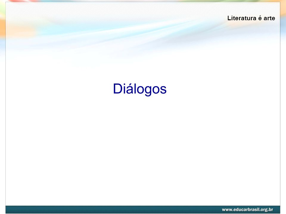 Literatura é arte Diálogos