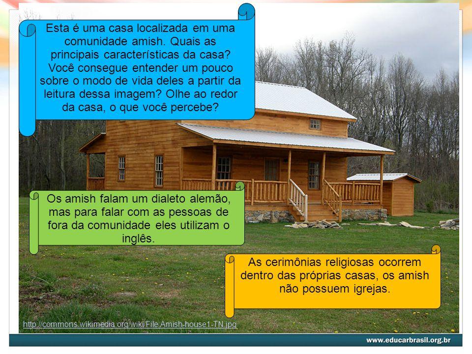 Esta é uma casa localizada em uma comunidade amish. Quais as principais características da casa? Você consegue entender um pouco sobre o modo de vida