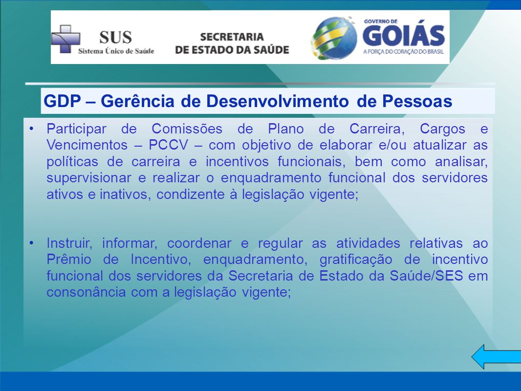 GDP – Gerência de Desenvolvimento de Pessoas Participar de Comissões de Plano de Carreira, Cargos e Vencimentos – PCCV – com objetivo de elaborar e/ou