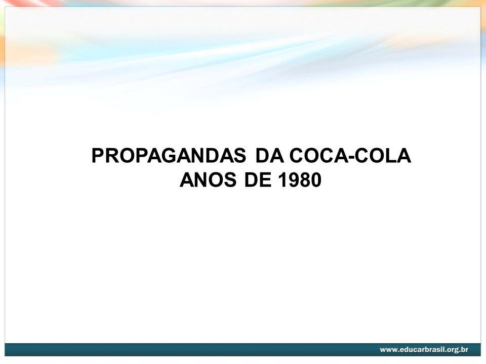 PROPAGANDAS DA COCA-COLA ANOS DE 1980