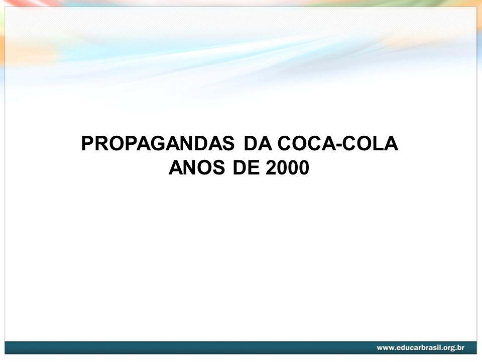 PROPAGANDAS DA COCA-COLA ANOS DE 2000
