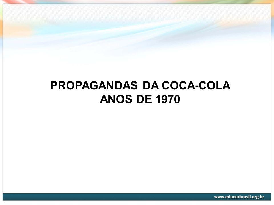 PROPAGANDAS DA COCA-COLA ANOS DE 1970