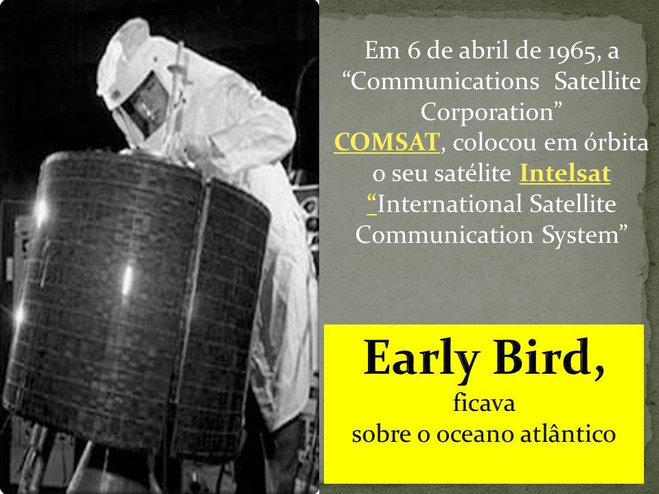 Em 6 de abril de 1965, a Communications Satellite Corporation COMSAT, colocou em órbita o seu satélite Intelsat International Satellite Communication