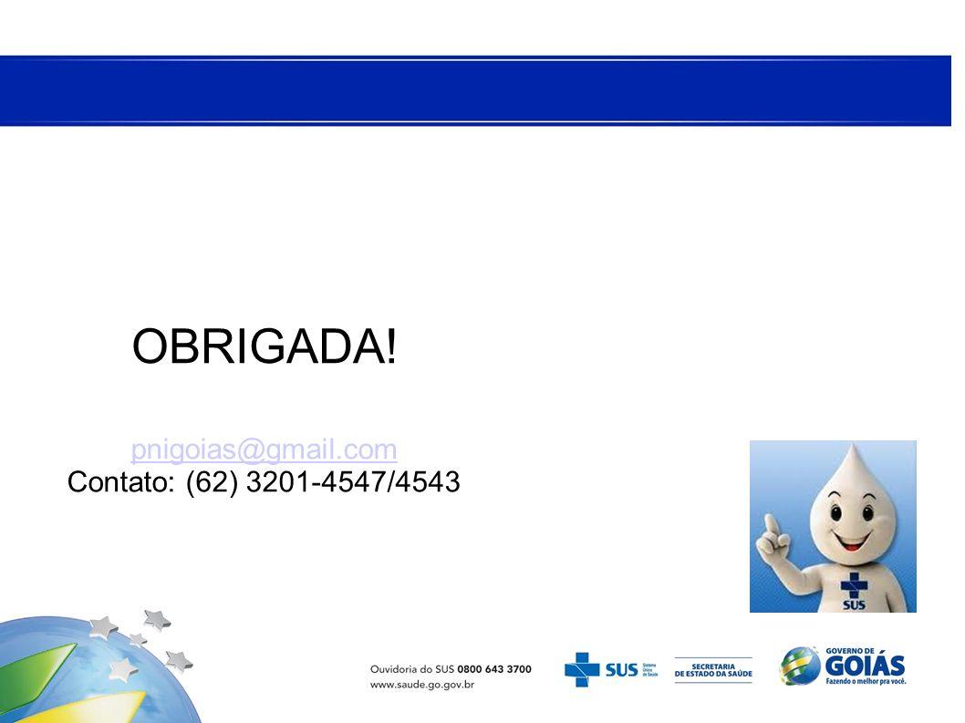 OBRIGADA! pnigoias@gmail.com Contato: (62) 3201-4547/4543