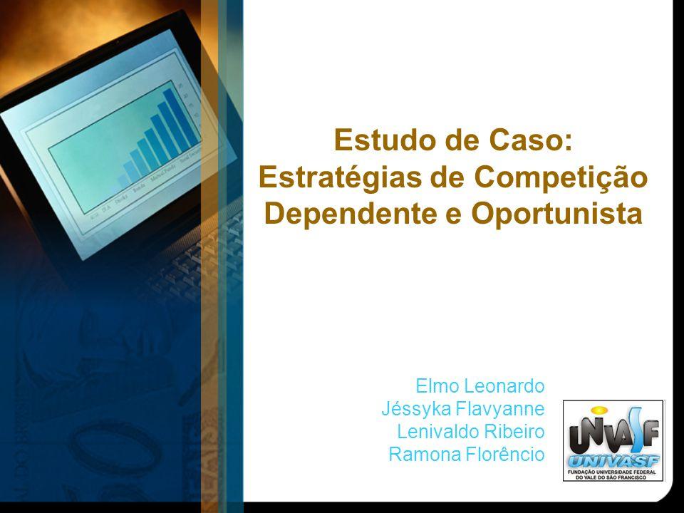 Estratégia oportunista Empresas que exploram nichos de mercado ou oportunidades temporárias: Oportunidades em mercados em rápida transformação que não requeira grandes investimentos em P&D.