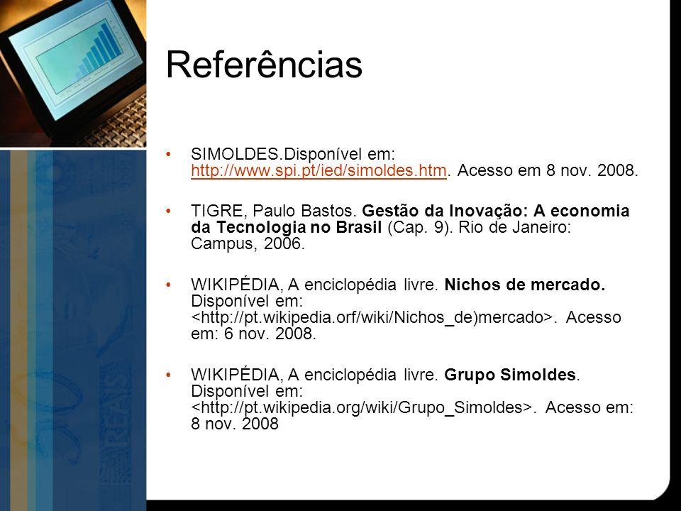 Referências SIMOLDES.Disponível em: http://www.spi.pt/ied/simoldes.htm.