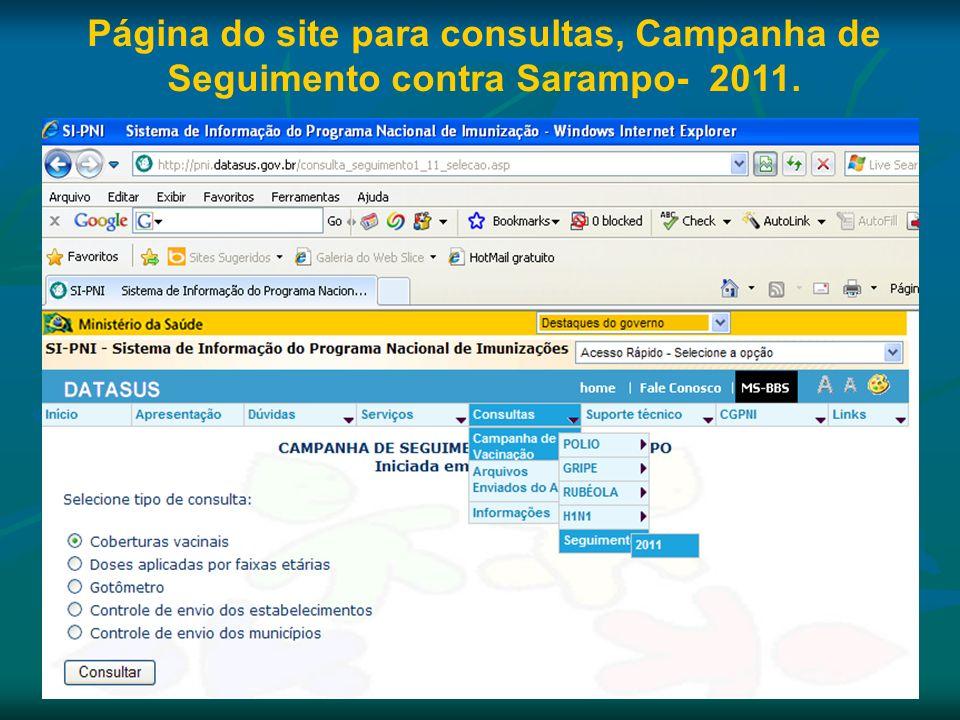 Página do site para consultas, Campanha de Seguimento contra Sarampo- 2011.