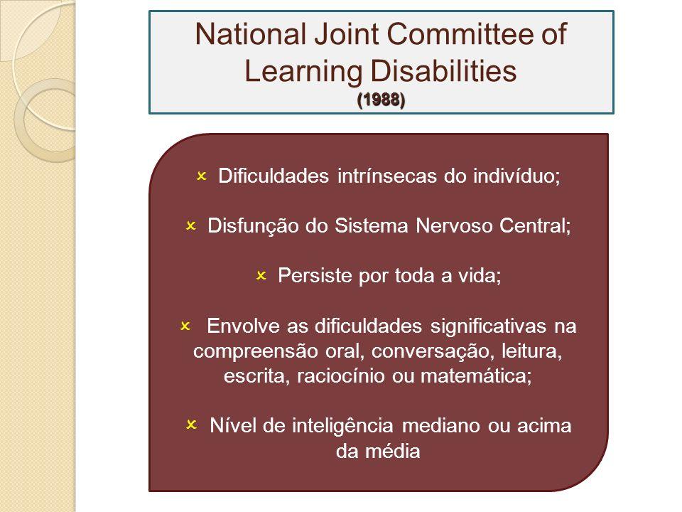 Não incluem problemas de aprendizagem que são principalmente resultado de: deficiências visuais, auditivas ou motoras; retardo mental; traumatismos ou doenças cerebrais adquiridas; perturbação emocional; desvantagens ambientais, culturais ou econômicas.