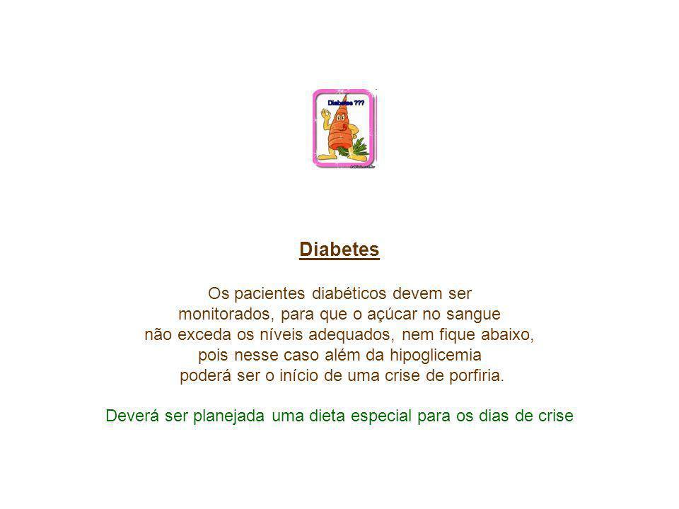 Diabetes Os pacientes diabéticos devem ser monitorados, para que o açúcar no sangue não exceda os níveis adequados, nem fique abaixo, pois nesse caso