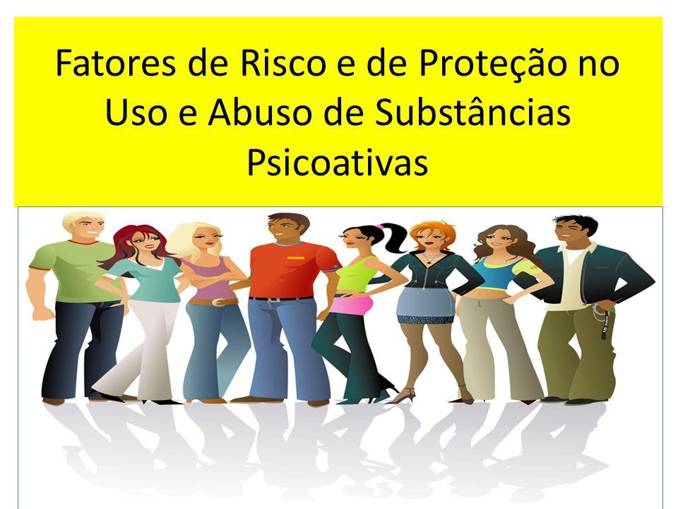 Fatores de Risco Fatores de risco são circunstâncias sociais ou características da pessoa que a tornam mais vulnerável a assumir comportamentos arriscados como o de usar drogas