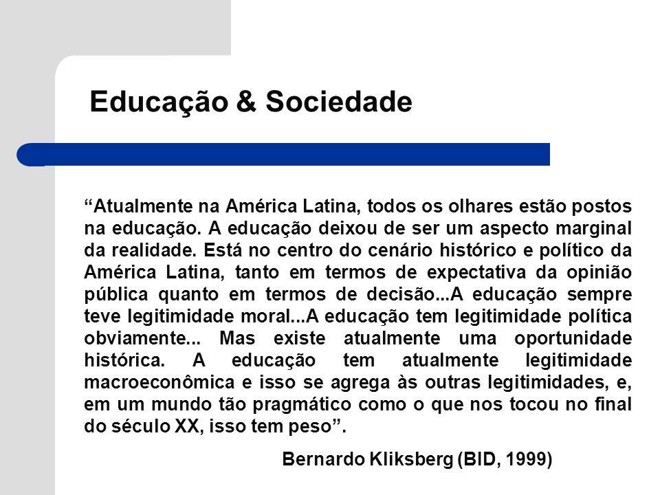 Educação & Sociedade Atualmente na América Latina, todos os olhares estão postos na educação. A educação deixou de ser um aspecto marginal da realidad