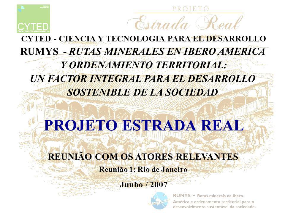 SUMÁRIO 1 o Painel: Projeto Estrada Real - Objetivos e Resultados Esperados - Programação Preliminar - História Econômica e Desenvolvimento Regional 2 o Painel: Projeto Estrada Real -Aspectos geocientíficos - Desenvolvimento tecnológico - Ordenamento territorial e Desenvolvimento sustentável - Patrimônio Geo-mineiro e Geoturismo 3 o Painel: Experiência do DRM / RJ em Sinalização Geológica: - Projeto Caminhos Geológicos (Rio de Janeiro) - Experiências congêneres em outros Estados