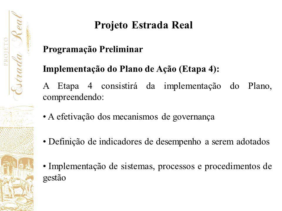 Programação Preliminar Implementação do Plano de Ação (Etapa 4): A Etapa 4 consistirá da implementação do Plano, compreendendo: A efetivação dos mecan