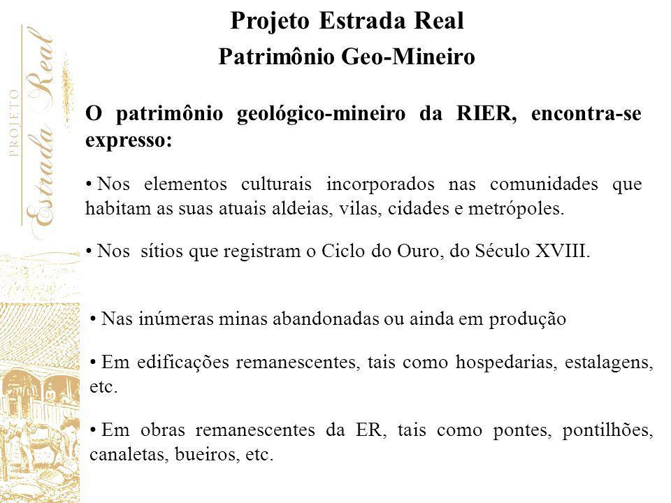 O patrimônio geológico-mineiro da RIER, encontra-se expresso: Nos elementos culturais incorporados nas comunidades que habitam as suas atuais aldeias,