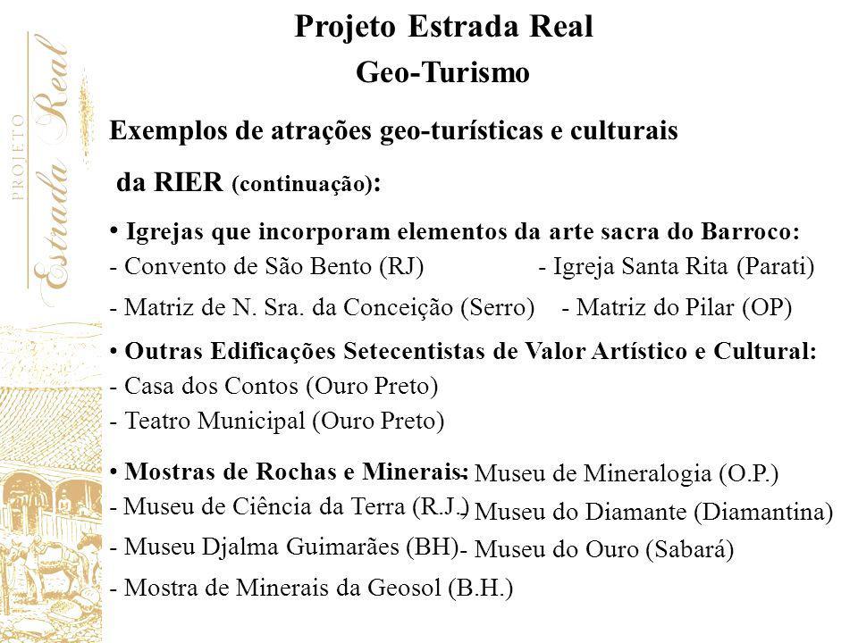 Igrejas que incorporam elementos da arte sacra do Barroco: - Convento de São Bento (RJ) - Igreja Santa Rita (Parati) - Matriz de N. Sra. da Conceição
