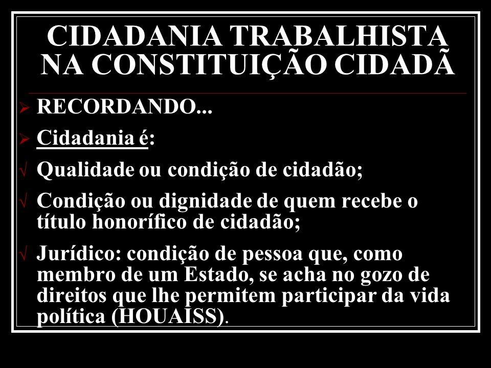 CIDADANIA TRABALHISTA NA CONSTITUIÇÃO CIDADÃ Os Dir.