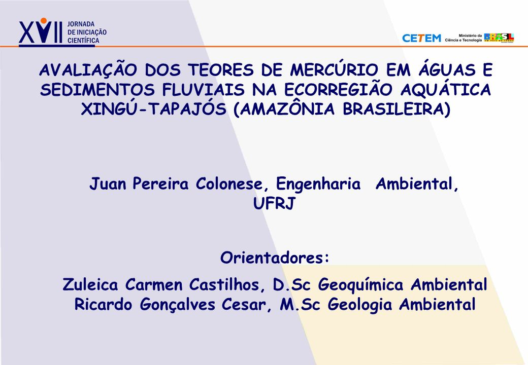 Juan Pereira Colonese, Engenharia Ambiental, UFRJ AVALIAÇÃO DOS TEORES DE MERCÚRIO EM ÁGUAS E SEDIMENTOS FLUVIAIS NA ECORREGIÃO AQUÁTICA XINGÚ-TAPAJÓS