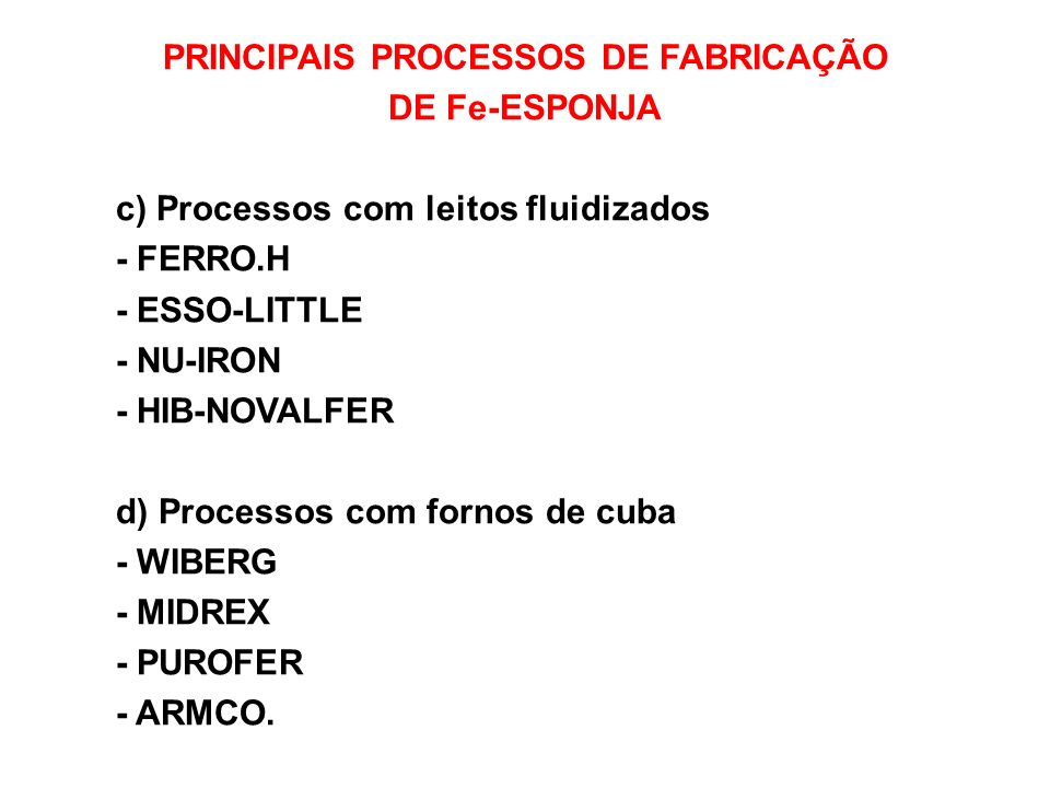 ALGUNS PROCESSOS DE REDUÇÃO DIRETA