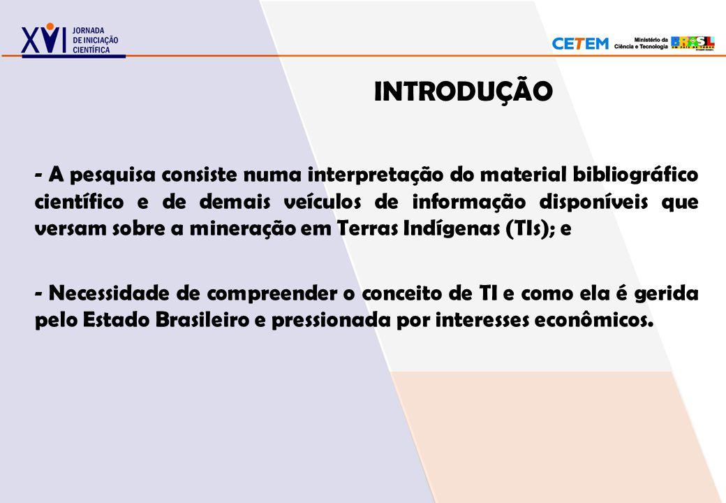 INTRODUÇÃO - A pesquisa consiste numa interpretação do material bibliográfico científico e de demais veículos de informação disponíveis que versam sob