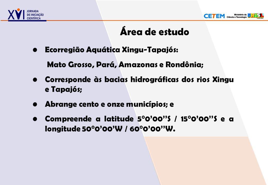 Área de estudo Ecorregião Aquática Xingu-Tapajós: Mato Grosso, Pará, Amazonas e Rondônia; Corresponde às bacias hidrográficas dos rios Xingu e Tapajós