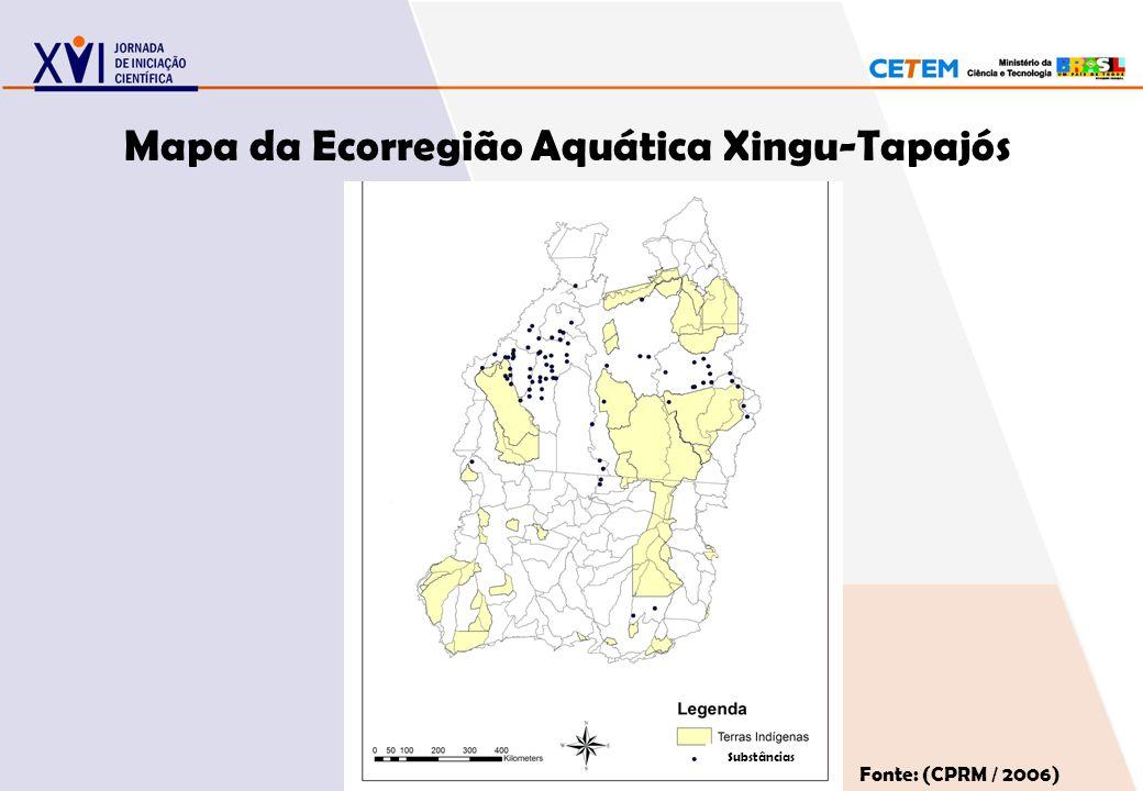 Mapa da Ecorregião Aquática Xingu-Tapajós Fonte: (CPRM / 2006) Substâncias