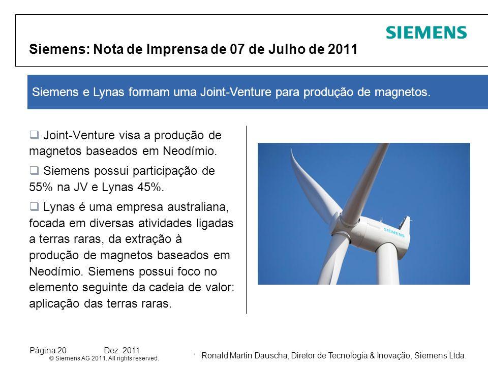 Ronald Martin Dauscha, Diretor de Tecnologia & Inovação, Siemens Ltda. © Siemens AG 2011. All rights reserved. Página 20Dez. 2011, Siemens: Nota de Im