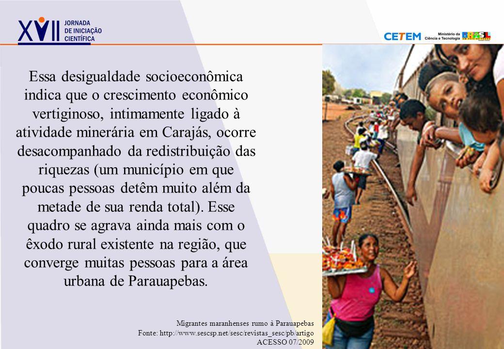 Essa desigualdade socioeconômica indica que o crescimento econômico vertiginoso, intimamente ligado à atividade minerária em Carajás, ocorre desacompa