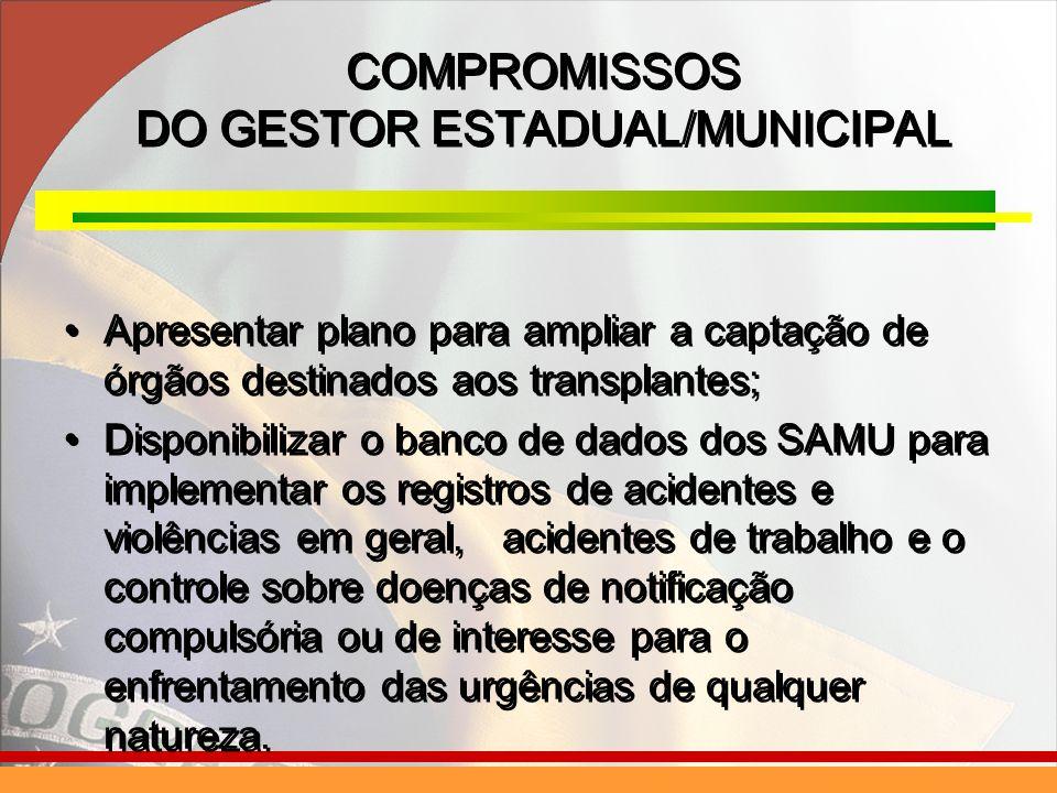 Apresentar plano para ampliar a captação de órgãos destinados aos transplantes; Disponibilizar o banco de dados dos SAMU para implementar os registros