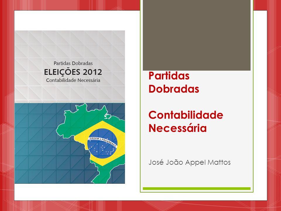 Partidas Dobradas Contabilidade Necessária José João Appel Mattos