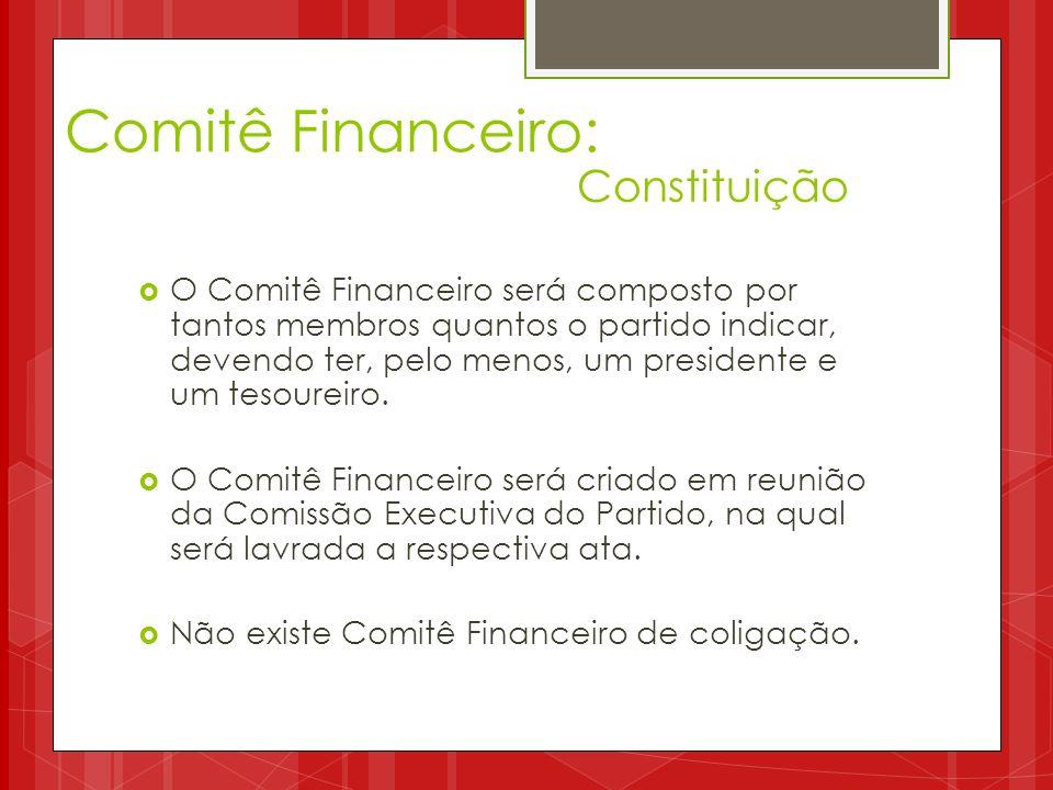O Comitê Financeiro será composto por tantos membros quantos o partido indicar, devendo ter, pelo menos, um presidente e um tesoureiro. O Comitê Finan