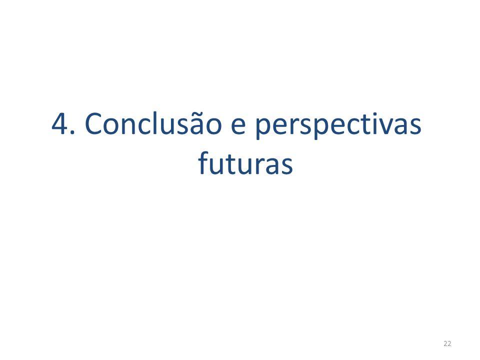 22 4. Conclusão e perspectivas futuras