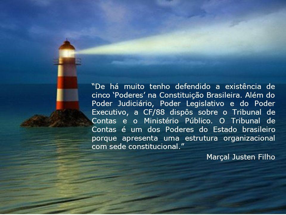 De há muito tenho defendido a existência de cinco Poderes na Constituição Brasileira. Além do Poder Judiciário, Poder Legislativo e do Poder Executivo