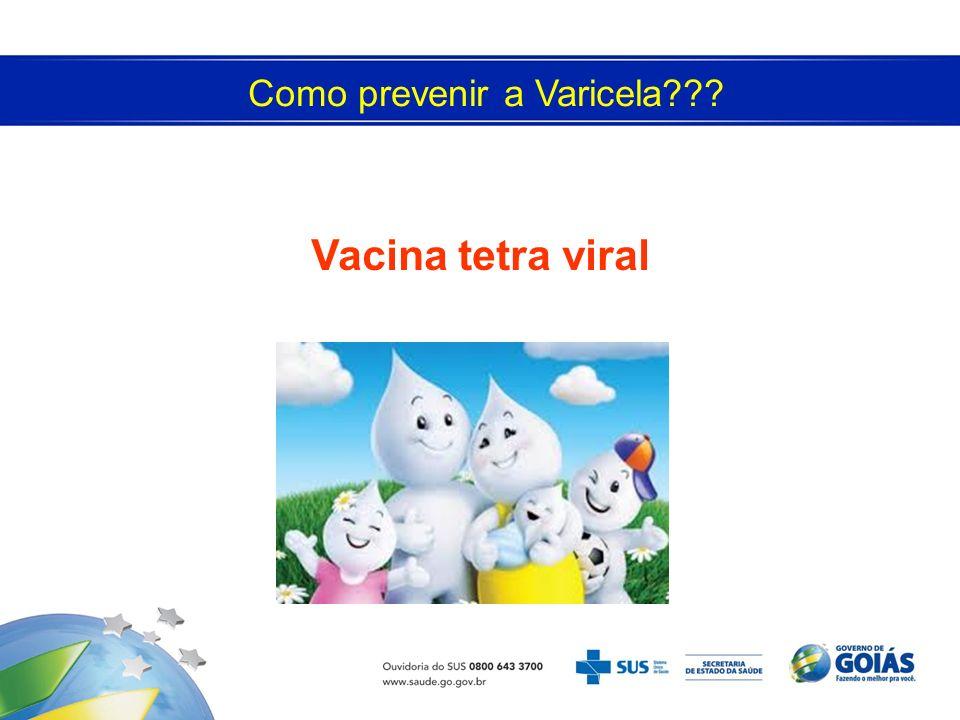 Como prevenir a Varicela??? Vacina tetra viral