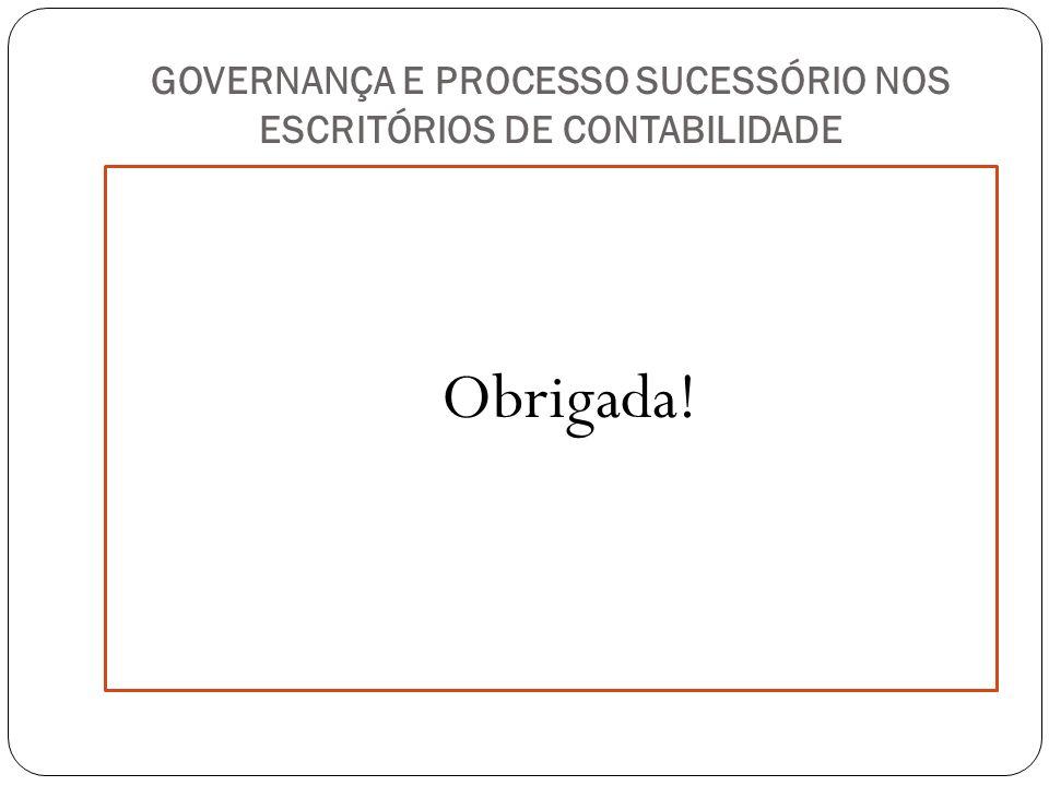 GOVERNANÇA E PROCESSO SUCESSÓRIO NOS ESCRITÓRIOS DE CONTABILIDADE Obrigada!