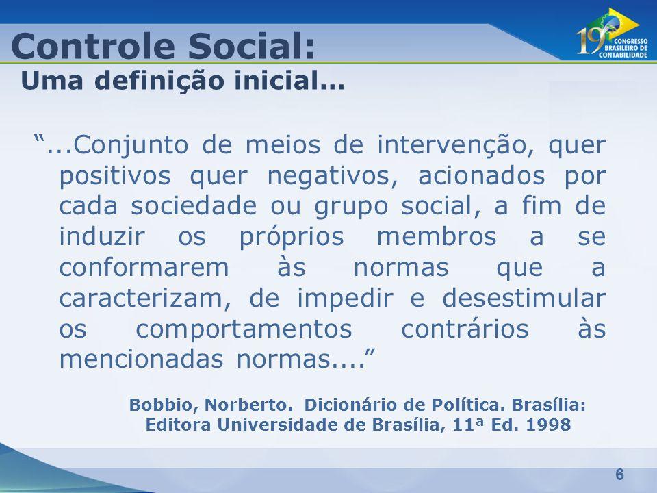6 Controle Social: Uma definição inicial…...Conjunto de meios de intervenção, quer positivos quer negativos, acionados por cada sociedade ou grupo soc