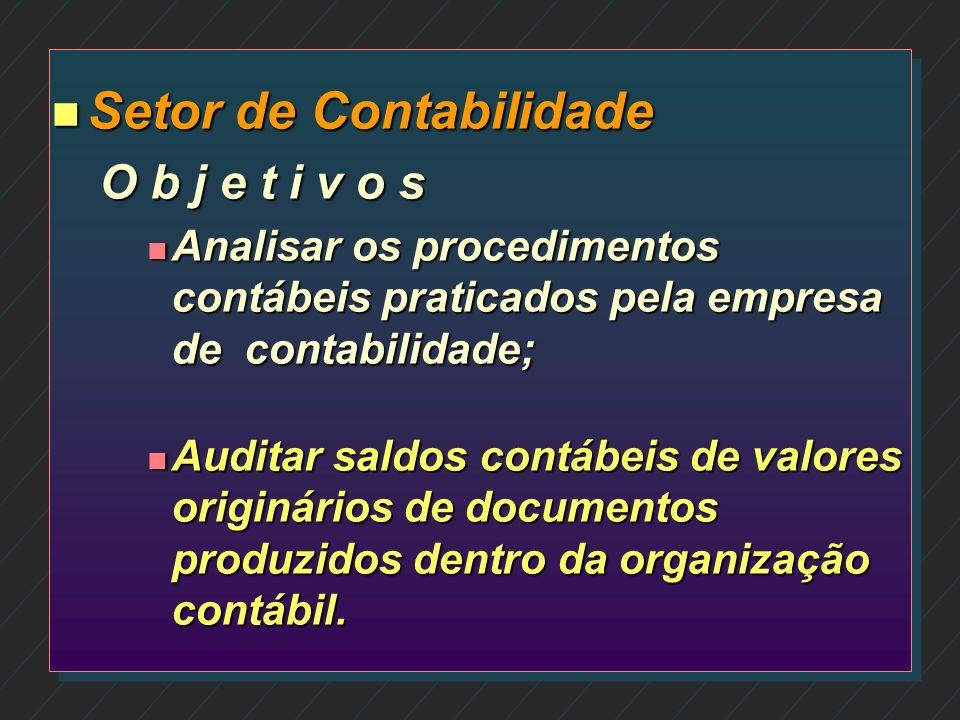 n Setor Fiscal e Tributário O b j e t i v o s n Auditar se o enquadramento tributário da empresa cliente está de conformidade com a legislação; n Anal