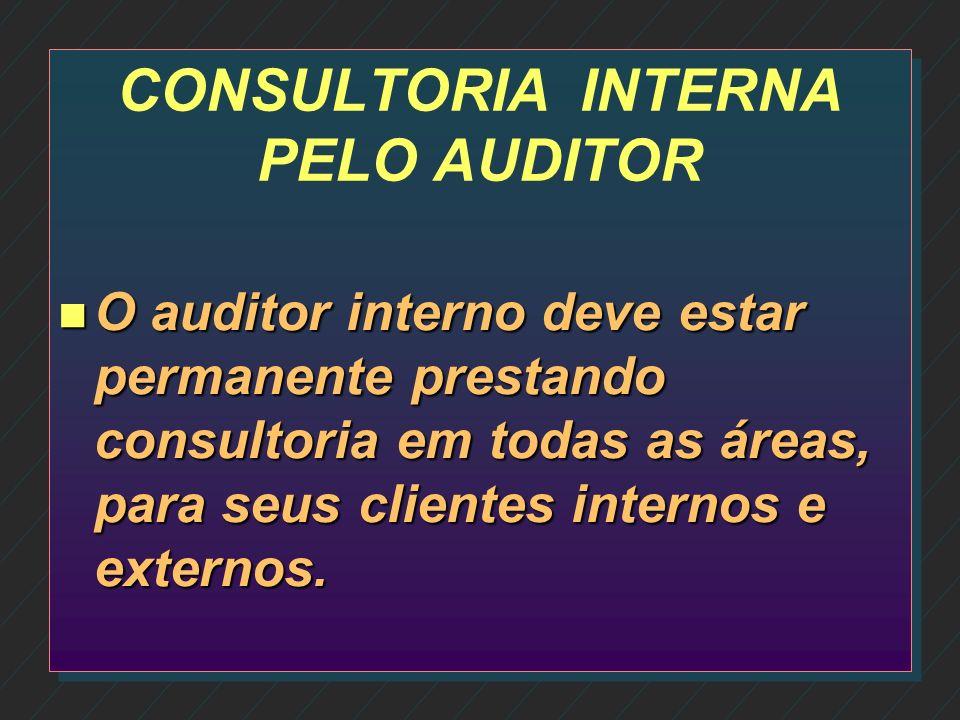 CONTROLE PERMANENTE n A auditoria interna nas organizações contábeis deve ser um trabalho constante e permanentemente monitorado, com o objetivo de qu
