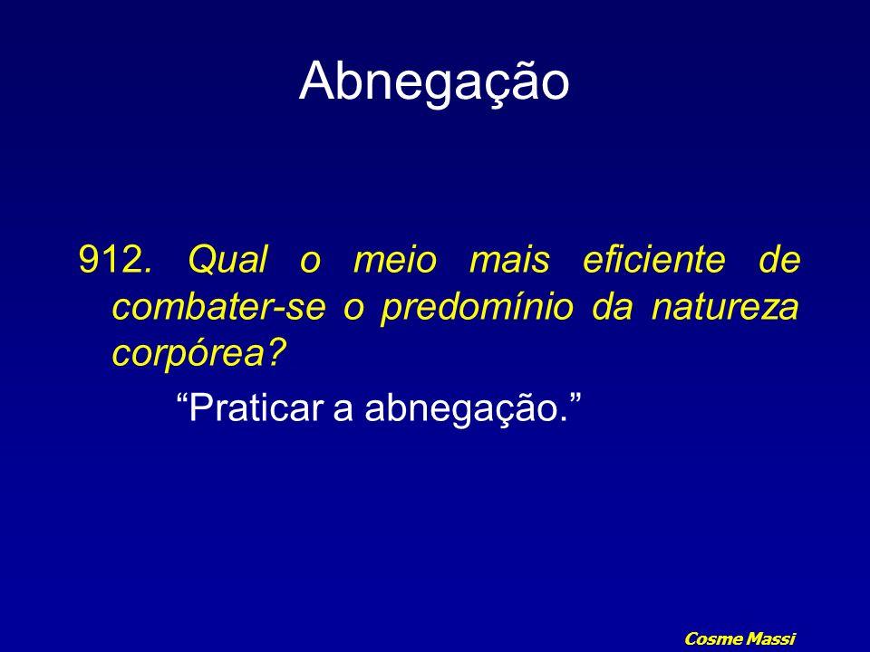 Cosme Massi Abnegação 893.Qual a mais meritória de todas as virtudes.