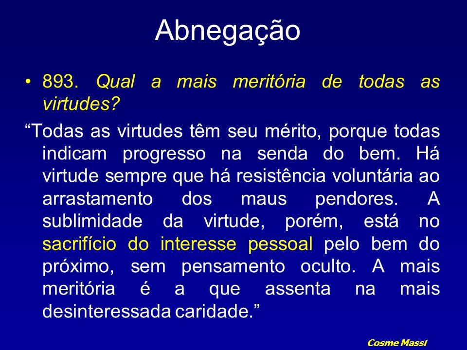 Cosme Massi Abnegação Algumas pessoas, dentre as mais céticas, se fazem apóstolos da fraternidade e do progresso.