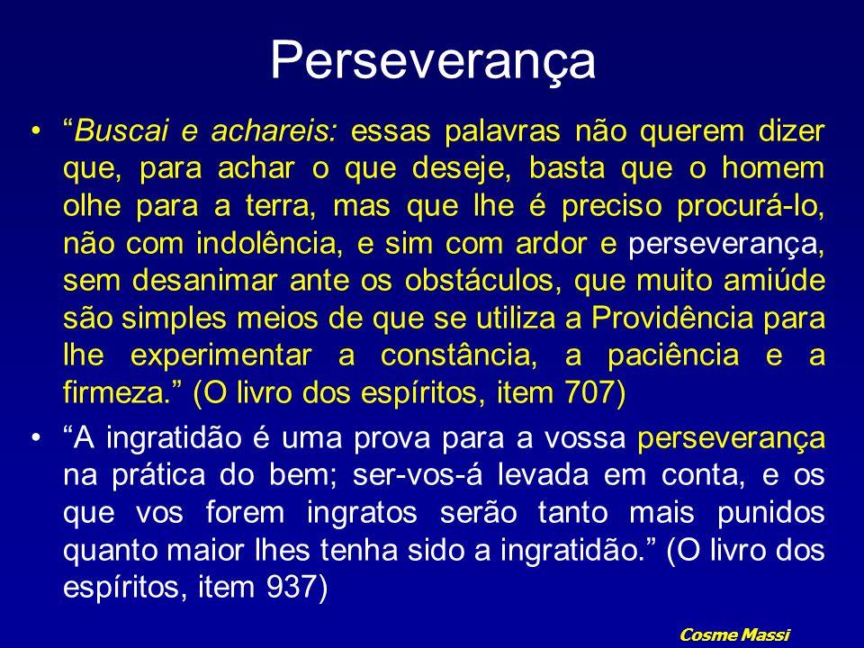 Cosme Massi Perseverança 5ª - Vêem-se, no entanto, médiuns de muito mérito, moralmente falando, que nenhuma necessidade de repouso sentem e que muito se contrariam com essas interrupções, cujo fim lhes escapa.
