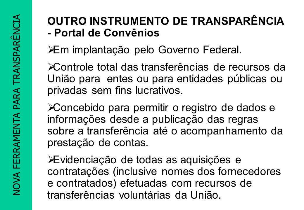 PACTUAÇÃO PROMOEX OUTRO INSTRUMENTO DE TRANSPARÊNCIA - Portal de Convênios Em implantação pelo Governo Federal. Controle total das transferências de r