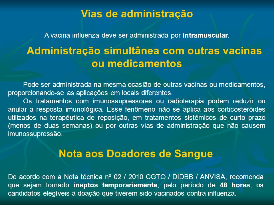 Administração simultânea com outras vacinas ou medicamentos Pode ser administrada na mesma ocasião de outras vacinas ou medicamentos, proporcionando-s