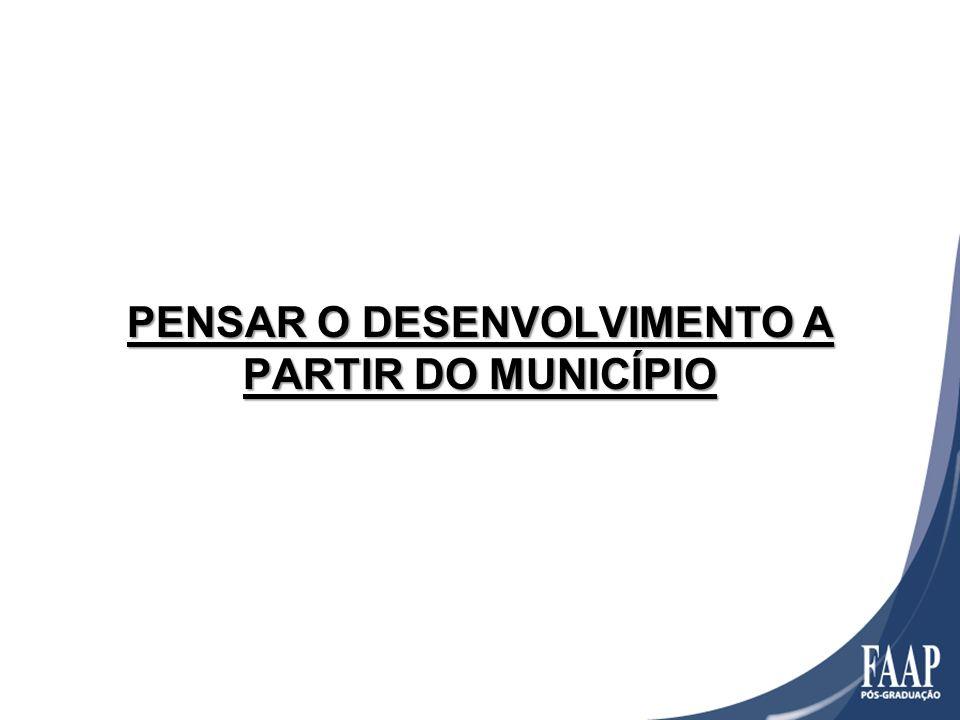 PENSAR O DESENVOLVIMENTO A PARTIR DO MUNICÍPIO