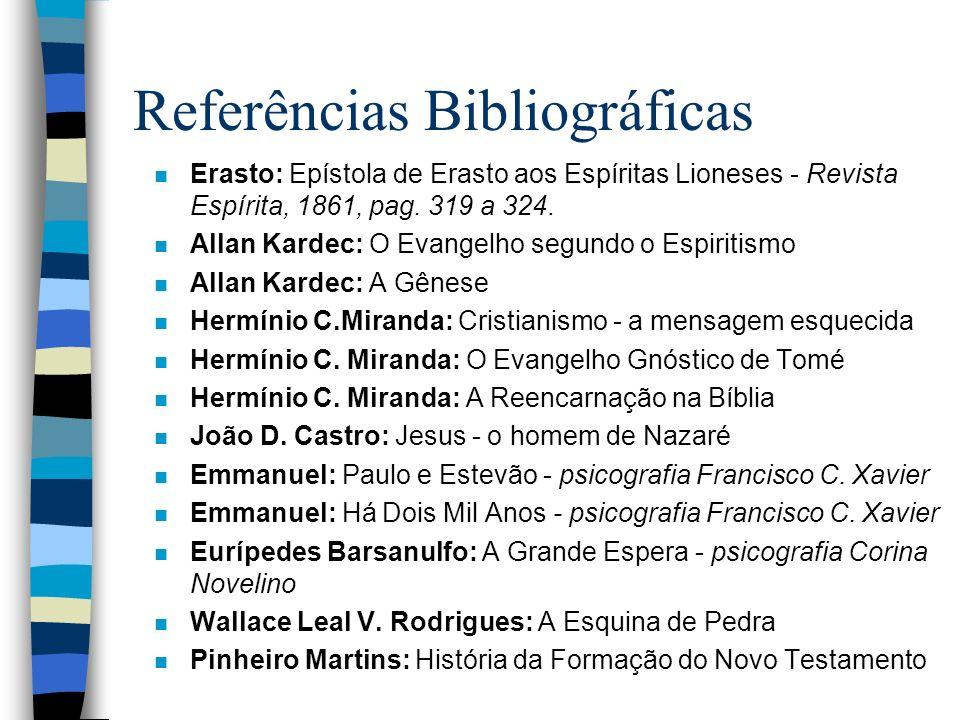 Referências Bibliográficas n Novo Testamento- versão fácil de ler: Editora Vida Cristã n James M.