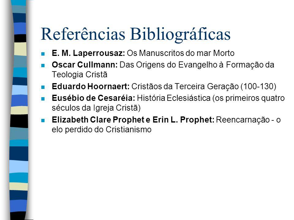 Os Principais Evangelhos n Fontes: narrativas de milagres, da vida de Jesus e dos pronunciamentos.