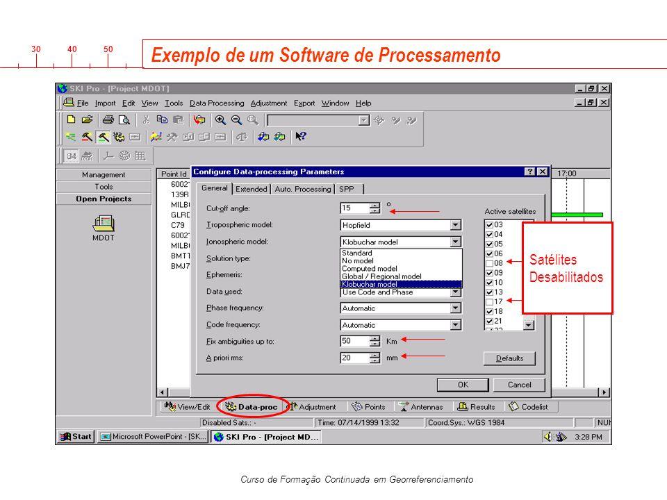 3040 50 Curso de Formação Continuada em Georreferenciamento Exemplo de um Software de Processamento Satélites Desabilitados