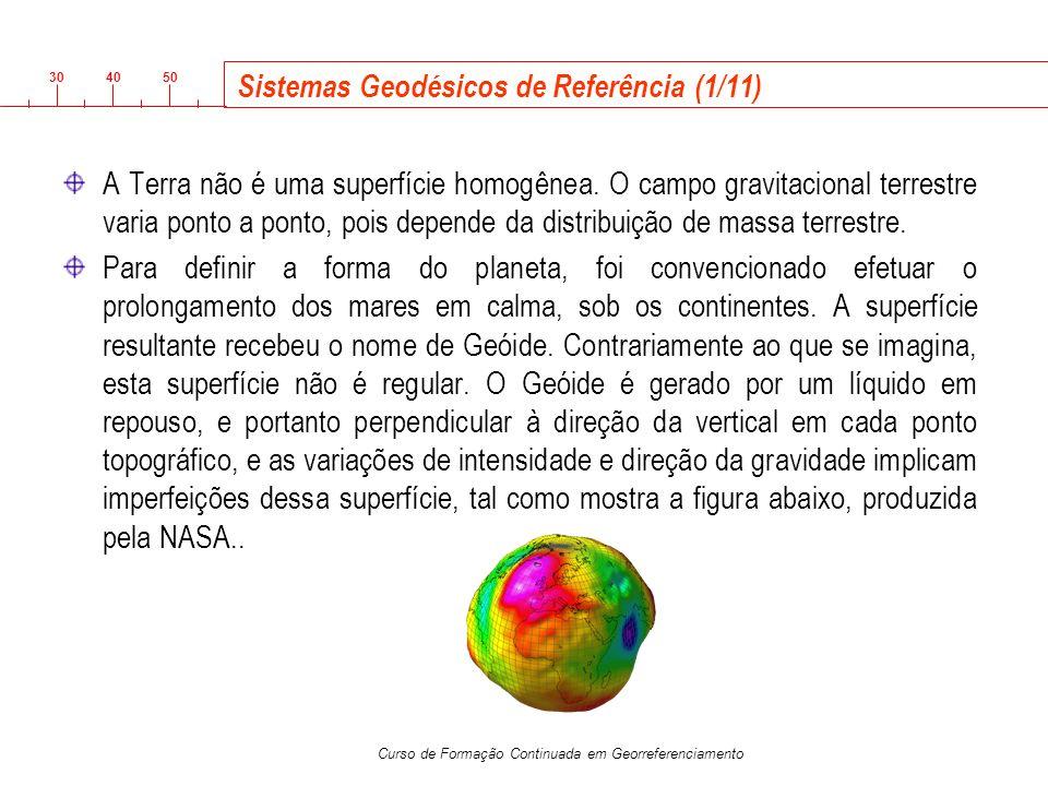 3040 50 Curso de Formação Continuada em Georreferenciamento Sistemas Geodésicos de Referência (1/11) A Terra não é uma superfície homogênea. O campo g