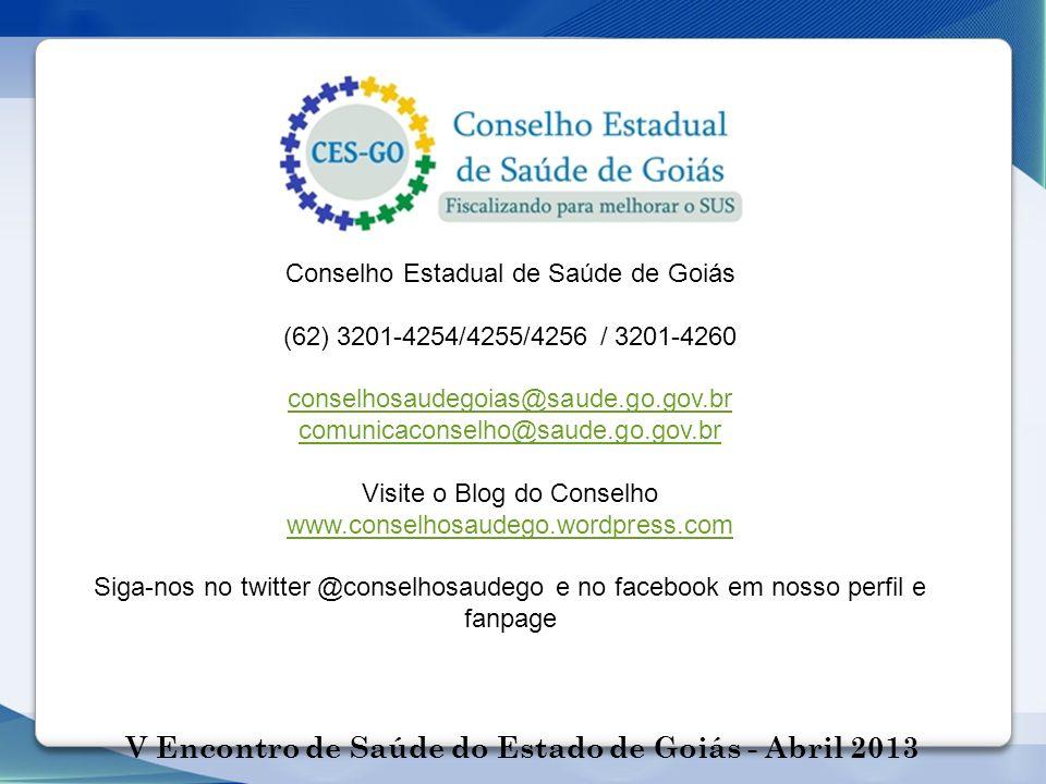 Conselho Estadual de Saúde de Goiás (62) 3201-4254/4255/4256 / 3201-4260 conselhosaudegoias@saude.go.gov.br comunicaconselho@saude.go.gov.br Visite o